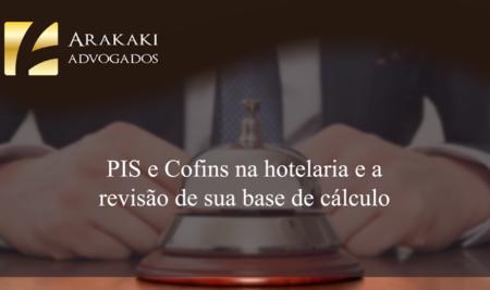 PIS e Cofins na hotelaria e a revisão de sua base de cálculo